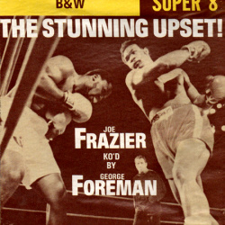 "The Stunning Upset! ""Joe Frazier ko'd by George Foreman"""