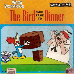 "Woody Woodpecker ""The Bird who came to Dinner"""