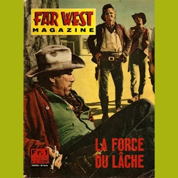 "Far West Magazine ""La Force du Lâche"""